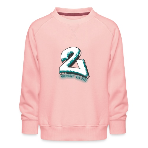 77 what else - Kinder Premium Pullover