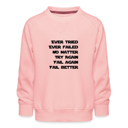 EVER TRIED, EVER FAILED - Kinder Premium Pullover