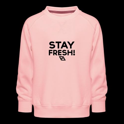 STAY FRESH! T-paita - Lasten premium-collegepaita