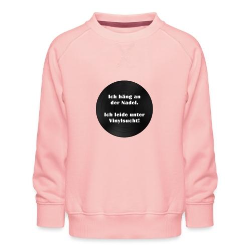 Plattensucht - Kinder Premium Pullover