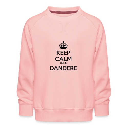 Dandere keep calm - Kids' Premium Sweatshirt