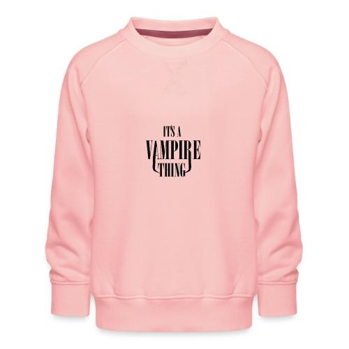 Its a Vampire Thing Bag - Kids' Premium Sweatshirt