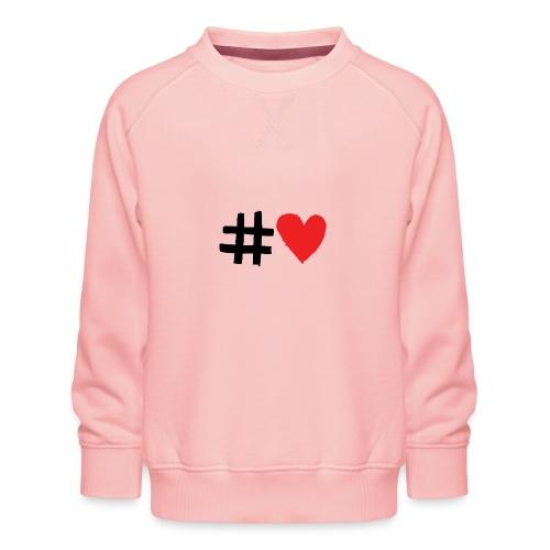 #Love - Børne premium sweatshirt