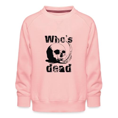 Who's dead - Black - Felpa premium da bambini