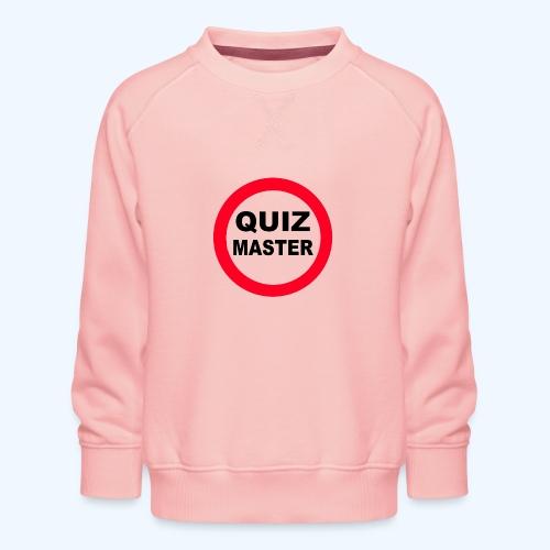 Quiz Master Stop Sign - Kids' Premium Sweatshirt