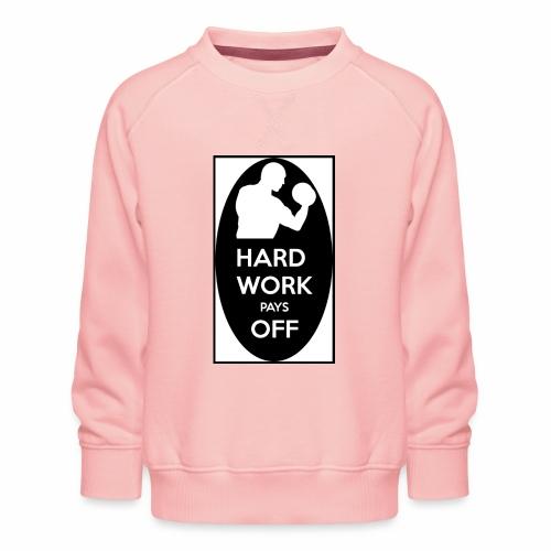 hard work pays off 2 cup.jpg - Kids' Premium Sweatshirt