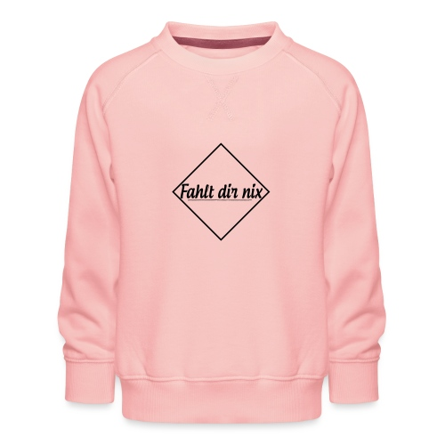 Fahlt dir nix - Kinder Premium Pullover