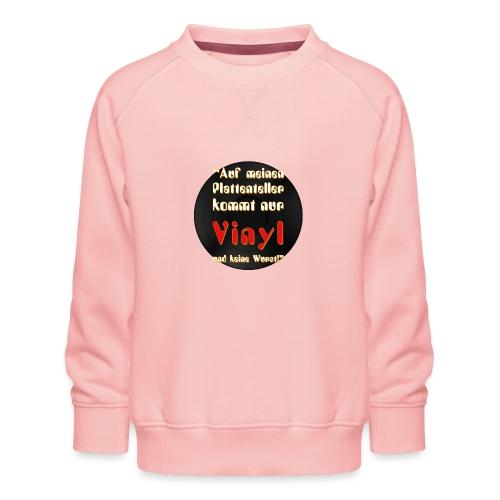 plattenteller mit Vinyl - ohne Wurst - Kinder Premium Pullover