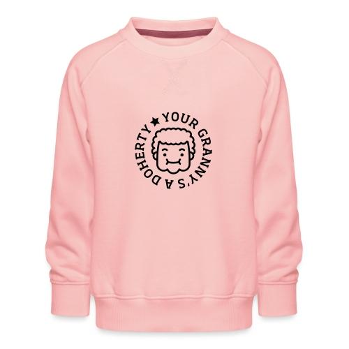 Your Granny's A Doherty - Kids' Premium Sweatshirt