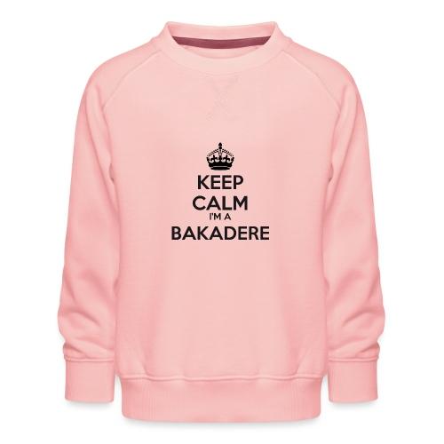 Bakadere keep calm - Kids' Premium Sweatshirt