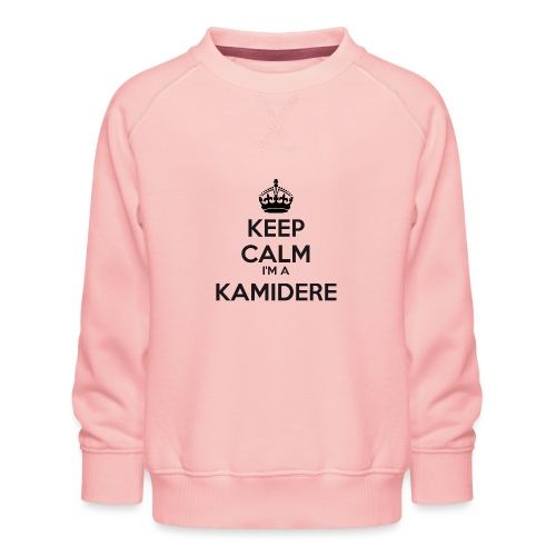 Kamidere keep calm - Kids' Premium Sweatshirt