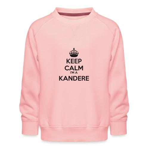 Kandere keep calm - Kids' Premium Sweatshirt
