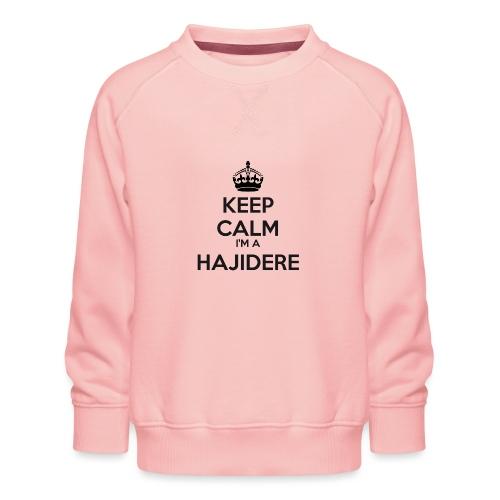 Hajidere keep calm - Kids' Premium Sweatshirt