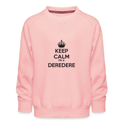 Deredere keep calm - Kids' Premium Sweatshirt