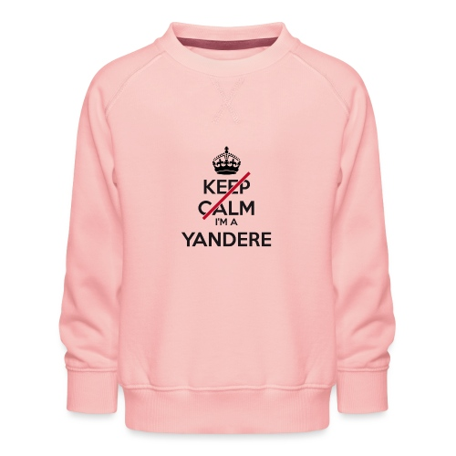 Yandere don't keep calm - Kids' Premium Sweatshirt