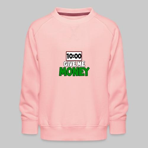 Give me money! - Kids' Premium Sweatshirt