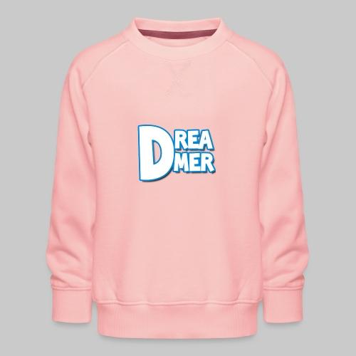 Dreamers' name - Kids' Premium Sweatshirt