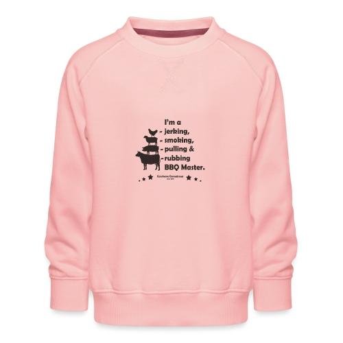 I'm a jerking, smoking, pulling & rubbing BBQ Ma - Kinder Premium Pullover