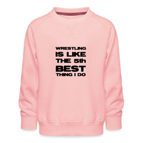 5thbest1 - Kids' Premium Sweatshirt