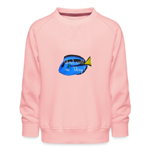 Dont call me Dory - Kinder Premium Pullover