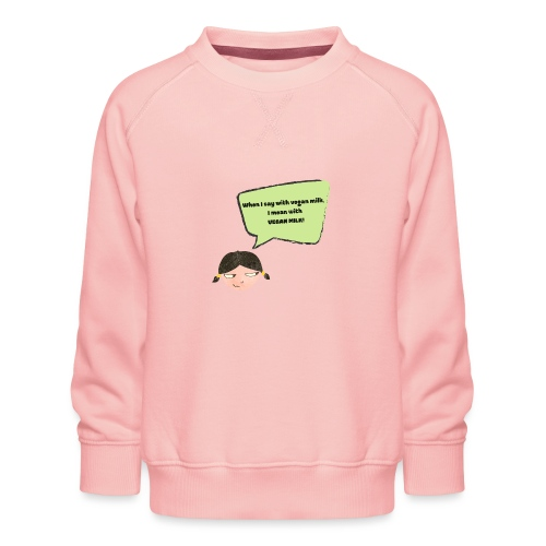 When I say with vegan milk I mean WITH VEGAN MILK - Kinder Premium Pullover