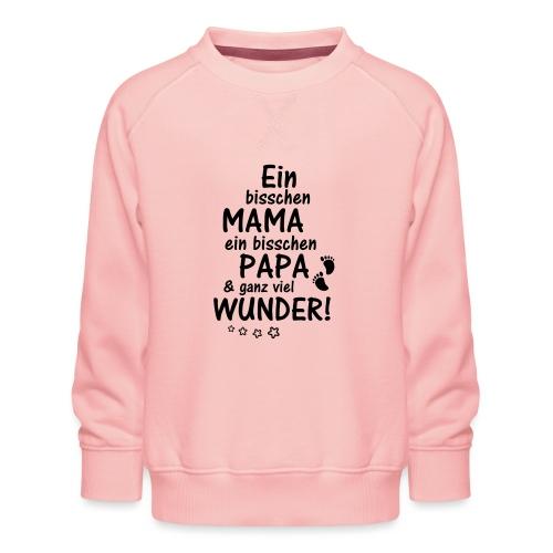 Ein bisschen Mama Papa & ganz viel Wunder - Kinder Premium Pullover
