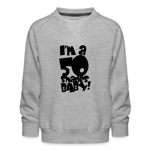 50 shades - Kids' Premium Sweatshirt