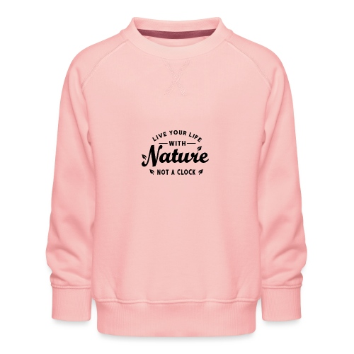 Live your life with Nature - Kinder Premium Pullover