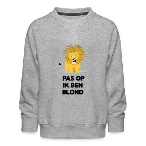 Pas op ik ben blond een cartoon van blonde leeuw - Kinderen premium sweater