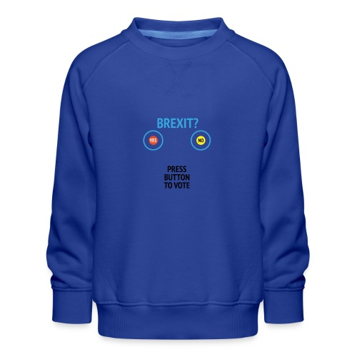 Brexit: Press Button To Vote - Børne premium sweatshirt