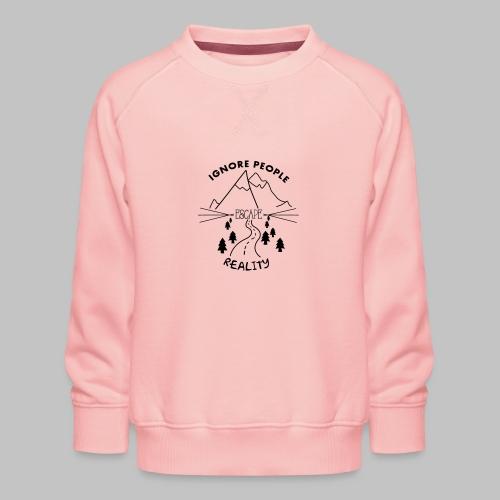 Escape Reality - Kids' Premium Sweatshirt