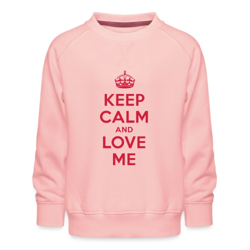 keep calm and love me - Kinder Premium Pullover