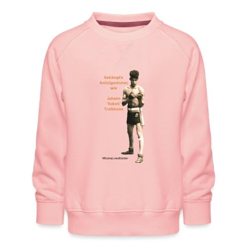 Fight Antigypsyism Johann Rukeli Trollmann - Kids' Premium Sweatshirt