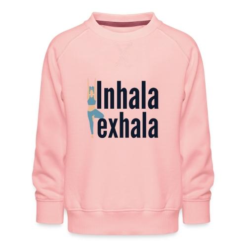 Inhala y exhala - Sudadera premium para niños y niñas