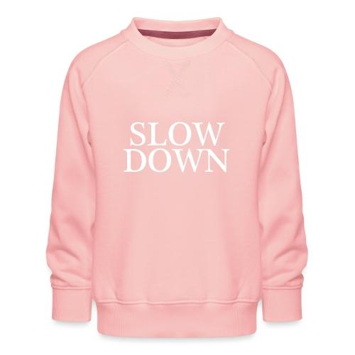 SLOW DOWN - Sudadera premium para niños y niñas