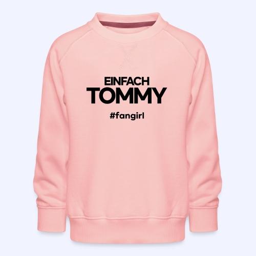 Einfach Tommy / #fangirl / Black Font - Kinder Premium Pullover
