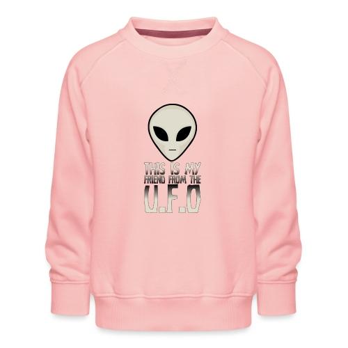 My Friend From The UFO - Kids' Premium Sweatshirt