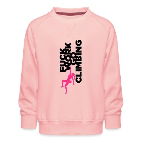 Go Climbing girl! - Kids' Premium Sweatshirt