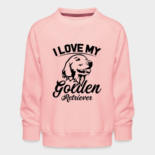 I LOVE MY GOLDEN RETRIEVER - Kinder Premium Pullover
