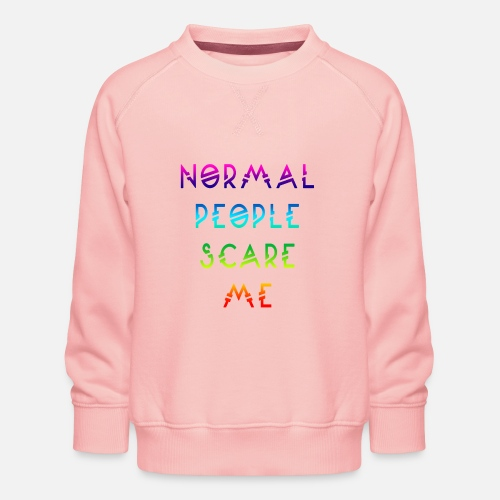 Normal People Scare Me - Kinderen premium sweater