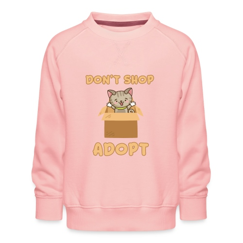 ADOBT DONT SHOP - Adoptieren statt kaufen - Kinder Premium Pullover
