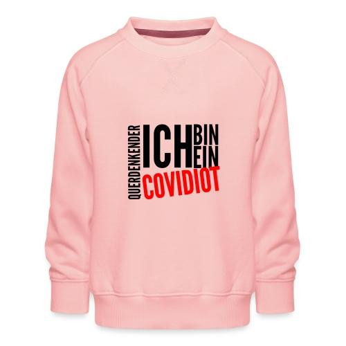 Ich bin querdenkender COVIDIOT - Kinder Premium Pullover