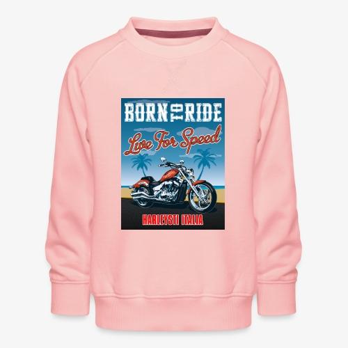 Summer 2021 - Born to ride - Felpa premium da bambini