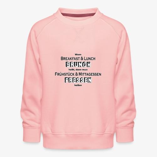 Brunch Fressen Witzig - Kinder Premium Pullover