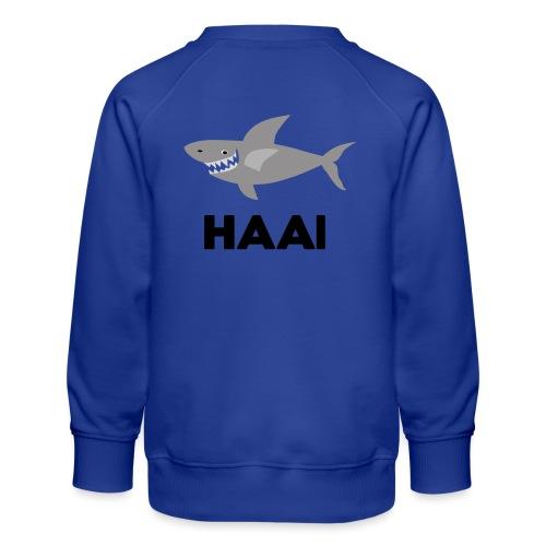 haai hallo hoi - Kinderen premium sweater