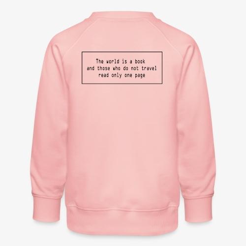 Travel quote 1 - Kids' Premium Sweatshirt
