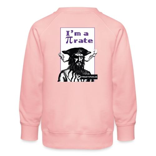 I am a pirate - Lasten premium-collegepaita