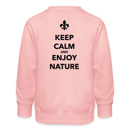 Keep calm an enjoy nature - Farbe frei wählbar - Kinder Premium Pullover
