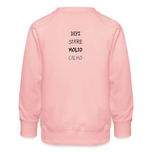 Devi stare molto calmo - Kids' Premium Sweatshirt