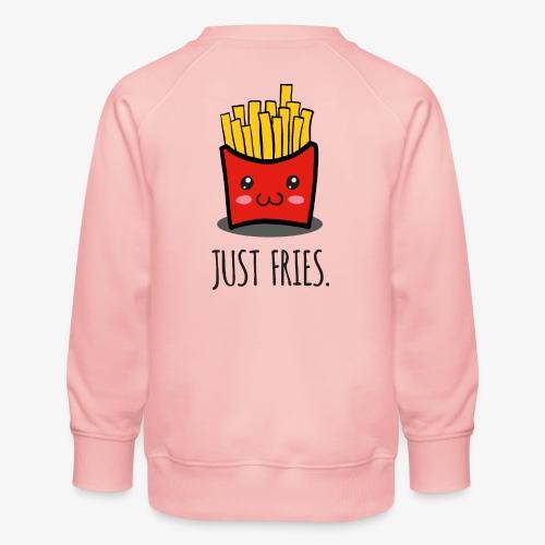 Just fries - Pommes - Pommes frites - Kinder Premium Pullover